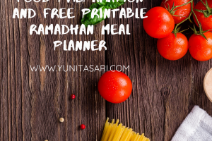 Food Preparation & Free Printable Ramadhan Meal Planner